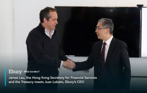 Ebury's CEO Mr. Juan Lobato greeted Mr. James Lau, the Secretary for Financial Services and the Treasury of the Hong Kong SAR.